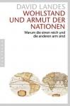 Wohlstand und Armut der Nationen : Warum die einen reich und die anderen arm sind - David S. Landes, Ulrich Enderwitz, Monika Noll, Rolf Schubert