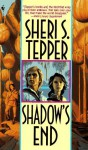 Shadow's End - Sheri S. Tepper