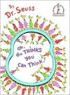 Oh, the Thinks You Can Think! (Beginner Books(R)) - Dr. Seuss