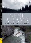 The Midnight Sun - Nene Adams
