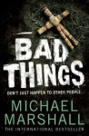 Bad Things - Michael Marshall