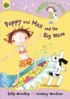 Poppy and Max and the Big Wave - Sally Grindley, Lindsey Gardiner