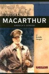Douglas MacArthur: America's General - Brenda Haugen