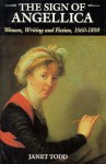 The Sign of Angellica: Women, Writing and Fiction, 1600-1800 - Janet Todd