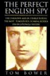 Perfect English Spy - Tom Bower