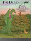 The Dragon Wore Pink - Christopher Hope