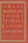 The Best American Short Stories of the Century - John Updike, Ernest Hemingway, Willa Cather, Jean Toomer
