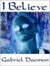 I Believe - Gabriel Daemon