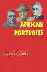 African Portraits - Stuart Cloete