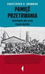Pamięć przetrwania. Nazistowski obóz pracy oczami więźniów - Christopher R. Browning, Hanna Pustuła, Barbara Engelking