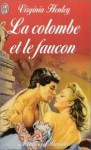 La Colombe et le Faucon - Virginia Henley