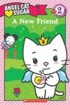 A New Friend (Angel Cat Sugar) - Megan E. Bryant, Sachiho Hino