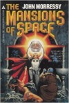 The Mansions of Space - John Morressy