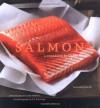Salmon: A Cookbook - Diane Morgan, John Ash