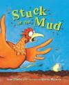 Stuck in the Mud - Jane Clarke, Garry Parsons