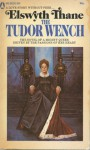 The Tudor Wench - Elswyth Thane