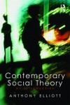 Contemporary Social Theory: An Introduction - Anthony Elliott