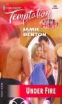 Under Fire - Jamie Denton
