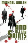 And All The Saints - Michael Walsh