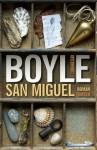 San Miguel: Roman (German Edition) - Dirk van Gunsteren, T.C. Boyle