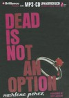 Dead Is Not an Option - Marlene Perez, Suzy Jackson