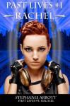 Past Lives #1: Rachel - Stephanie Abbott