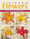 Pieced Flowers - Ruth B. McDowell, Barb Kuhn, Sara MacFarland, Kandy Petersen