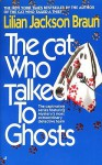 The Cat Who Talked to Ghosts (Cat Who..., #10) - Lilian Jackson Braun