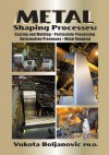 Metal Shaping Processes - Vukota Boljanovic
