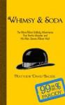 "Whimsy & Soda: ""By and By, Bertie"" - Matthew David Brozik"