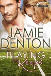 Playing For Keeps - Jamie Denton