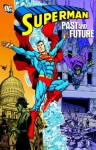 Superman: Past and Future - Jerry Siegel, Cary Bates, Elliot S. Maggin, Curt Swan, Al Plastino, Keith Pollard