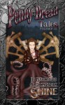 Penny Dread Tales: Volume Three: In Darkness Clockwork Shine - Christopher Ficco, J.A. Campbell, James Wymore, Mike Amberry, Melanie Bryant, Quincy Allen, Peter J Wacks, Sam Knight, Gerry Huntman, Kronda Seibert, Justin Boyett, Pamela M. Nihiser, Kathryn S. Renta, Christoher M. Salas, Aaron Spriggs, Aaron Michael Ritchey, A.L. Kess