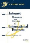 Internet Resources and Services for International Business: A Global Guide - Lewis-Guodo Liu