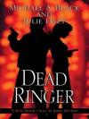 Dead Ringer - Michael A. Black, Julie Hyzy