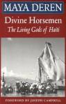 Divine Horsemen: The Living Gods of Haiti - Maya Deren