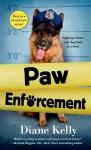 Paw Enforcement - Diane Kelly