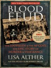 Blood Feud: The Hatfields and the McCoys: The Epic Story of Murder and Vengeance - Lisa Alther