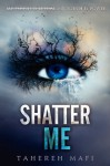 Shatter Me (Shatter Me (Quality)) - Tahereh Mafi