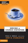Serving in Church Visitation - Jerry M. Stubblefield, Randall D. Engle, Paul E. Engle