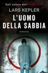 L'uomo della sabbia (Longanesi Thriller) (Italian Edition) - Lars Kepler, Giorgetti Cima, Carmen