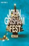 Das Fest: Roman (German Edition) - John Grisham, Michélle Pyka