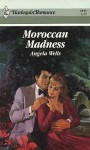 Moroccan Madness - Angela Wells