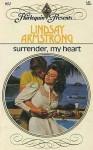 Surrender, My Heart - Lindsay Armstrong