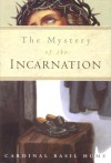 The Mystery Of The Incarnation - Basil Hume