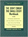 The Don't Sweat the Small Stuff Workbook - Richard Carlson, Jennifer Ann Daddio