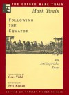 Following the Equator and Anti-Imperialist Essays - Mark Twain, Fred Kaplan