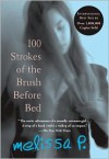 100 Strokes of the Brush Before Bed - Melissa Panarello, Melissa Panarello