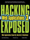 Hacking Exposed Web Applications: Web Application Security Secrets & Solutions - Joel Scambray, Vincient Liu, Caleb Sima