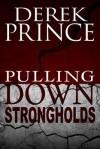 Pulling Down Strongholds - Derek Prince